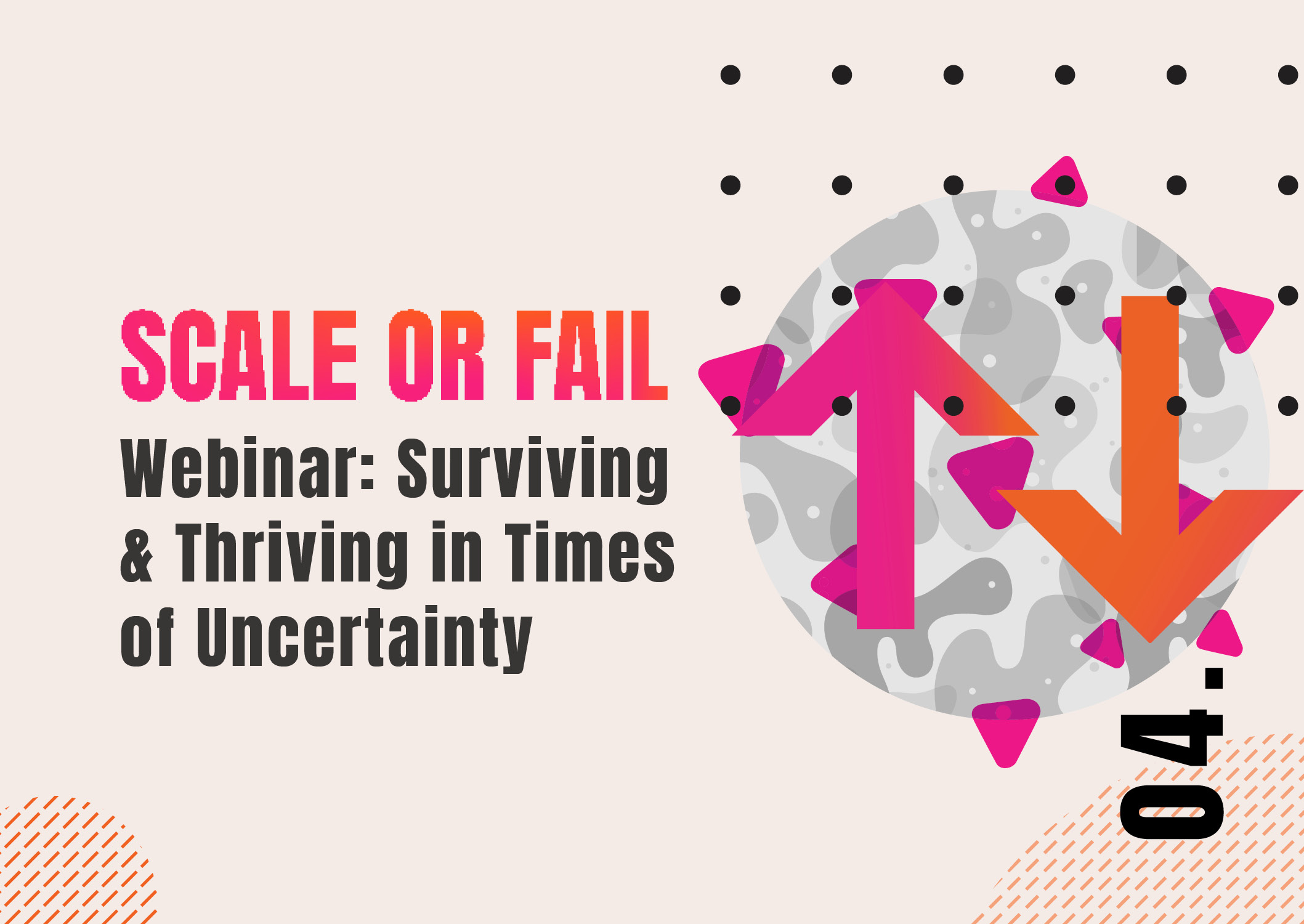 25/03/20 Webinar – Surviving and Thriving in Times of Uncertainty